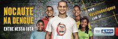 Campanha: Nocaute na Dengue (Teaser)  Cliente: Governo da Bahia - Secretaria da Saúde