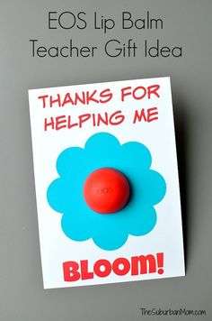Celebrate the teachers in your life with this Teacher Appreciation Gift Idea - a free printable card for an EOS Lip Balm. Thanks For Helping Me Grow!