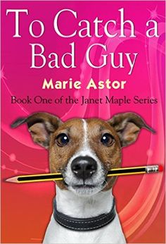 To Catch a Bad Guy (Janet Maple Series Book 1) - Kindle edition by Marie Astor. Romance Kindle eBooks @ Amazon.com.