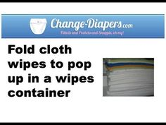 How to fold cloth wipes to pop up in a wipes container. #clothdiapers via @Chgdiapers