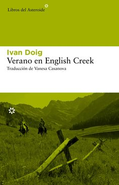 """Verano en English Creek"" de Ivan Doig. Novedad digital de Libros del Asteroide."