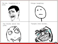 When I do this everybody stares at me like I'm the idiot. They are the ones no laughing.