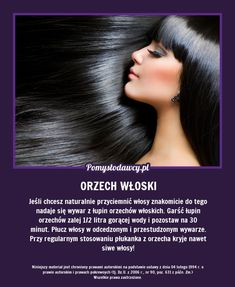 Niezwykły trik na przyciemnienie włosów, którego nie znasz! Good Advice, Body Care, Life Hacks, Healthy Living, Hair Beauty, Beautiful, Wax, Healthy Life, Lifehacks