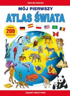 Mój pierwszy atlas świata - PRACA ZBIOROWA