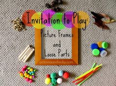 Invitation to Play Picture Frames and Loose Parts