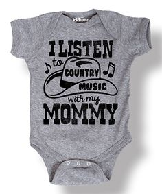 Boy howdy, he sure does! Look what I found on #zulily! Heather Gray 'I Listen to Country Music' Bodysuit - Infant by Rodeo Rags #zulilyfinds