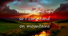 You Raise Me Up! Yes and Amen! You can fly higher than an Eagle~When He is the Wind beneath your Wings!