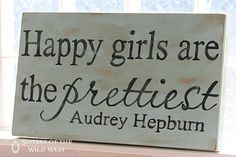 "So true :) ""happy girls are the prettiest"" -Audrey Hepburn Great Quotes, Quotes To Live By, Me Quotes, Funny Quotes, Inspirational Quotes, Motivational, Qoutes, Sassy Quotes, Famous Quotes"