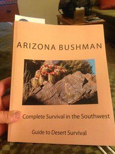 Arizona Bushman:  Complete Survival in the Southwest | Guide to Desert Survival (on Amazon.com also) | #survival #arizona #southwest #desert #book