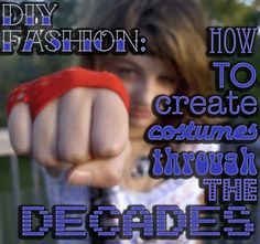 DIY Fashion: How to Create Costumes Through the Decades DI. - <img> DIY Fashion: How to Create Costumes Through the Decades DIY Fashion: How to Create Costumes Through the Decades DIY Fashion: How to Create Costumes Through the Decades Decades Costumes, Decade Day, Throwback Outfits, Homecoming Spirit Week, Homecoming 2014, Halloween Bottle Labels, Theme Halloween, Halloween Ideas, Halloween Decorations