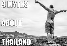 9 Myths About Thailand - Great information to share with friends and family who have their doubts about traveling to Thailand.  |  Tieland to Thailand
