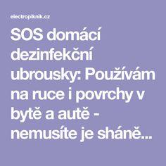 SOS domácí dezinfekční ubrousky: Používám na ruce i povrchy v bytě a autě - nemusíte je shánět po obchodech! - electropiknik.cz Creative, Alcohol