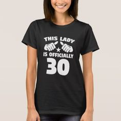 #This Lady Is Officially 30 Years Old 30th Birthday T-Shirt - #giftidea #gift #present #idea #number #thirty #thirtieth #bday #birthday #30thbirthday #party #anniversary #30th
