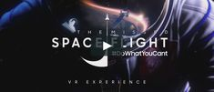 """""""The Missed Spaceflight"""" Virtual Reality Experience for Samsung by MELT."""