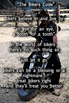 Bikers Code    I know that's right !!!