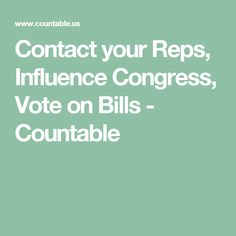 Contact your Reps, Influence Congress, Vote on Bills - Countable