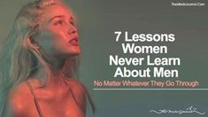 women too, have their flaws; women do make mistakes unknowingly.7 Lessons Women Never Learn About Men: No Matter Whatever They Go Through