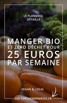Forthemermaids.fr   Blog zéro déchet & minimalisme - [ PLANNING DETAILLE] Manger bio & zéro déchet (vegan) pour 25 euros par semaine