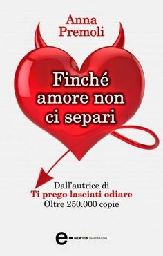 Romance and Fantasy for Cosmopolitan Girls: FINCHE AMORE NON CI SEPARI - Anna Premoli