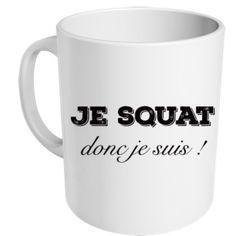 "mug ""je squat donc je suis"" - MUG ME"
