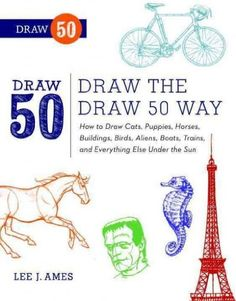 Draw The Draw 50 Way How To Draw Cats Puppies Horses Buildings Birds Aliens Boats Trains And Everything Else Under The Sun (Draw 50) Draw The Draw 50 Way Baker and Taylor http://www.amazon.com/dp/B00E3TD394/ref=cm_sw_r_pi_dp_ww8nvb1DXRR4Z