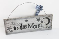 Wooden Sign I Love You to the Moon and Back by AdoptingNations, $26.00