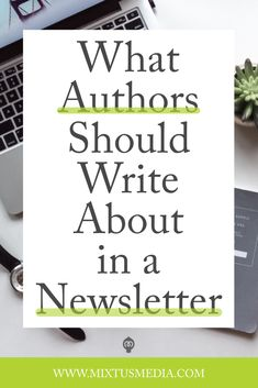 We know having a newsletter is important, but what do you actually write about? In this post I show you exactly what you should write that will attract your ideal readers. Book marketing strategy, book marketing tips, self publishing tips, book publishing, newsletters for authors, what authors should write about, newsletter strategy, newsletter tips