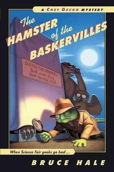 The Hamster of the Baskervilles: From the Tattered Casebook of Chet Gecko, Private Eye (Chet Gecko Mystery)