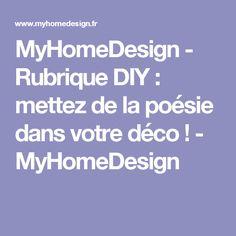 MyHomeDesign - Rubrique DIY : mettez de la poésie dans votre déco ! - MyHomeDesign