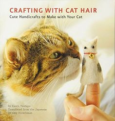 crazy cat art - Crafting with Cat Hair: Cute Handicrafts to Make with Your Cat *** Click image for more details. (This is an affiliate link) #CrazyCats