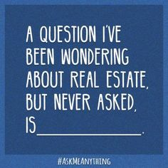 Real Estate Question - If you have any question about real estate, contact me and we'll get you an answer. - Real Estate Question - If you have any question about real estate, contact me and we'll get you an answer. Real Estate Memes, Real Estate Career, Real Estate Business, Local Real Estate, Real Estate Tips, Real Estate Investing, Real Estate Marketing, Business Ideas For Beginners, New Business Ideas