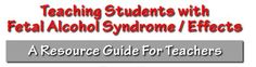 Resources for Teaching Students with Fetal Alcohol Syndrome/Effects - Pinned by @PediaStaff – Please visit http://ht.ly/63sNt for all (hundreds of) our pediatric therapy pins