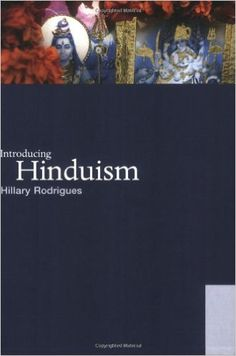 Introducing Hinduism (World Religions): Hillary Rodrigues: 9780415392693: Amazon.com: Books