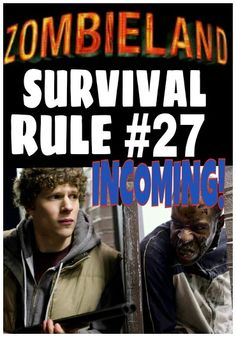 Zombieland. Rule #27 Incoming. Zombie... Global Reanimation Party