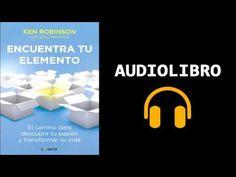Encuentra tu elemento - Ken Robinson / Audiolibro Parte 1 - YouTube Ken Robinson, Sewing, Youtube, Books, I Found You, Creativity, Racing, Future, Dressmaking