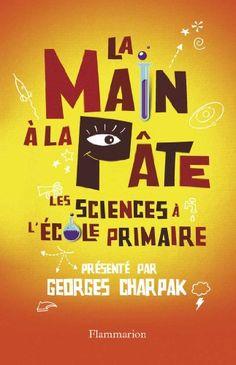 La main à la pâte : Les sciences à l'école primaire de Georges Charpak http://www.amazon.fr/dp/2081272156/ref=cm_sw_r_pi_dp_z8QLvb0K3Z5XQ