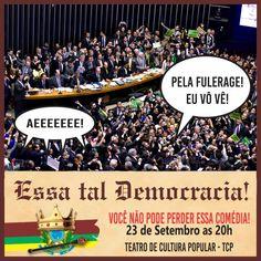 Só pra vê a prezepaaada ! Eu vou pra ESSA TAL DEMOCRACIA dia 23 de Setembro as 20h no Teatro de Cultura Popular
