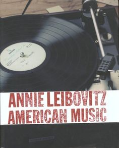 Annie Leibovitz American Music  - SIGNED COPY