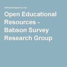 Open Educational Resources - Babson Survey Research Group