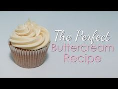 The Perfect Buttercream Recipe - YouTube