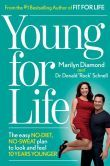 Young For Life: The Easy No-Diet, No-Sweat Plan to Look and Feel 10 Years Younger - Best Book Ever!