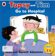 Topsy and Tim Go to Hospital - Jean and Gareth Adamson