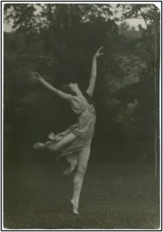 """let them come forth with great strides, leaps and bounds, with lifted forehead and far-spread arms, to dance."" -- Isadora Duncan"