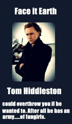 Tom Hiddleston has already taken over the Internet...next stop, World Domination
