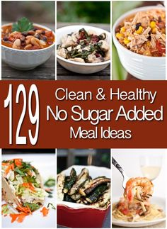 Doing the No Sugar Challenge or just trying to cut down on the amount of sugar in your diet? Try one of these 129 No Sugar Added Meal Ideas! #eatclean #nosugar