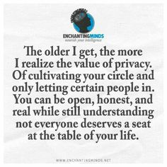 Not everyone deserves a seat at my table...how about you? Not only does not everyone deserve a seat, most people won't fit...or want to be there, not really, sincerity matters. Don't push others to join you...if they are supposed to be there, you will find one another.