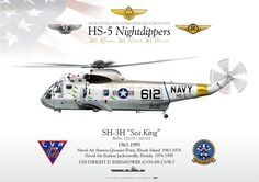 """UNITED STATES NAVY HELICOPTER ANTI-SUBMARINE SQUADRON FIVE HS-5 """"Nightdippers"""" 1963-1995 Naval Air Station Quonset Point, Rhode Island 1963-1974 Naval Air Station Jacksonville, Florida 1974-1995 USS DWIGHT D. EISENHOWER (CVN-69) CVW-7"""