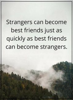 cool Funny Friends Quotes: Strangers Can Become Best Friends, Need to