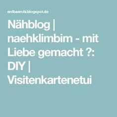 Nähblog | naehklimbim - mit Liebe gemacht ♥: DIY | Visitenkartenetui