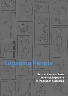 Engaging People - Perspectives and tools for involving others in innovation processes. #community #DesignForCommunity